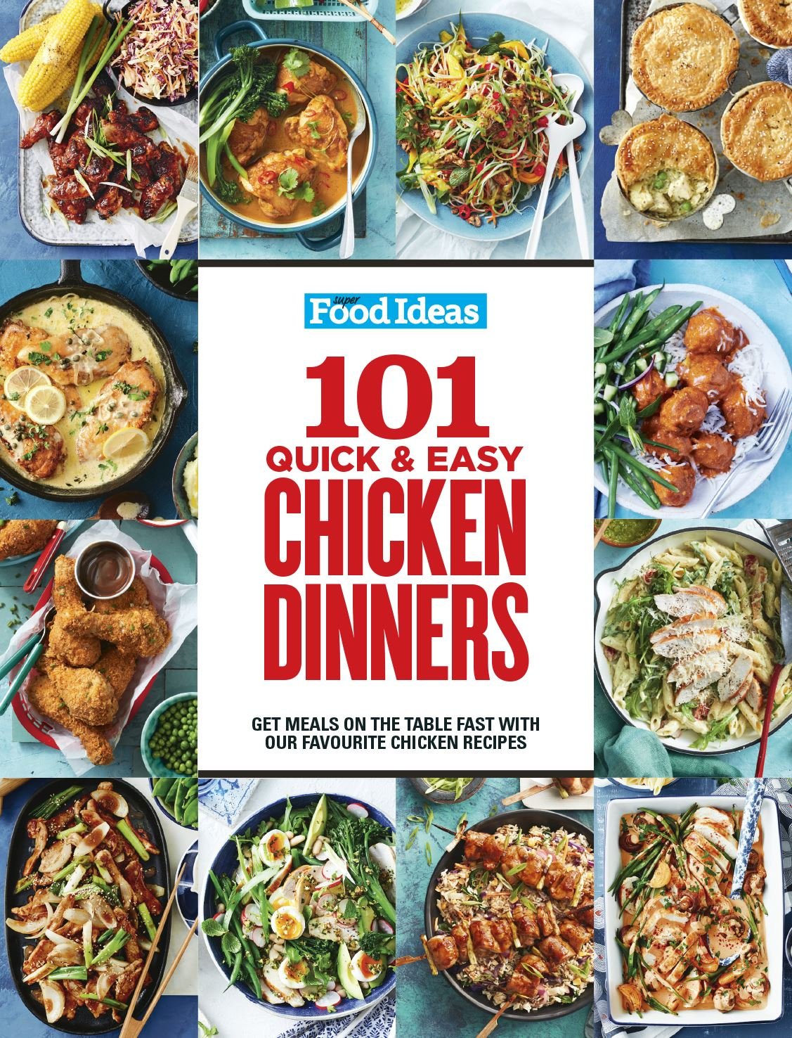 Super Food Ideas 101 Quick and Easy Chicken Dinners
