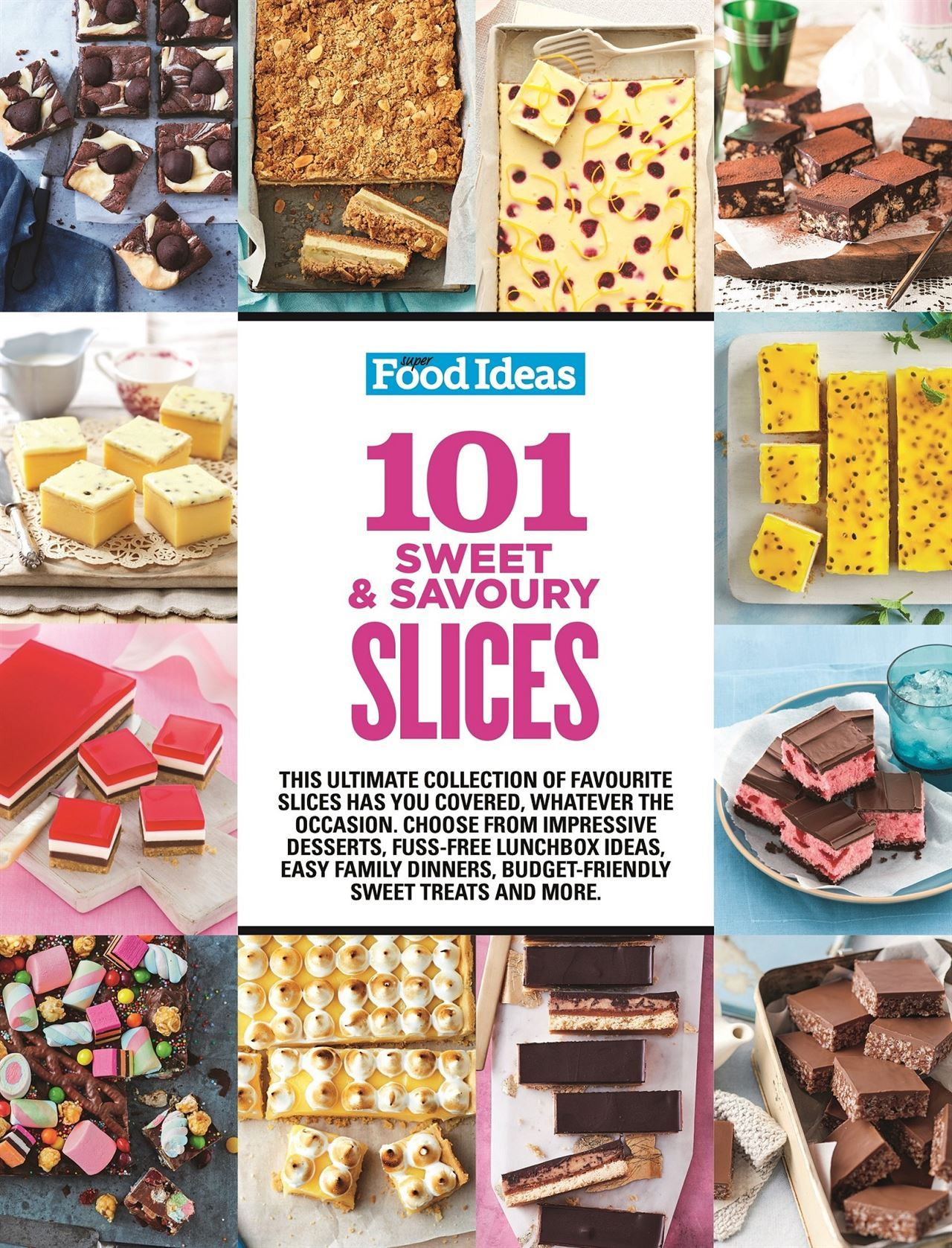 Super Food Ideas 101 Sweet and Savoury Slices